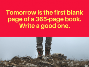 Tomorrow is the first blank page of a 365-page book. Write a good one quote 2020